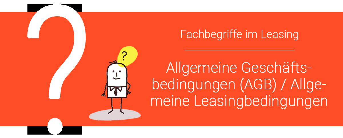 Leasingbedingungen | Allgemeine Geschäftsbedingungen (AGB)