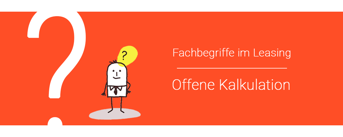 Offene Kalkulation Leasing